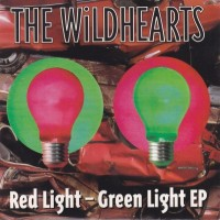 Purchase The Wildhearts - Red Light - Green Light (EP)