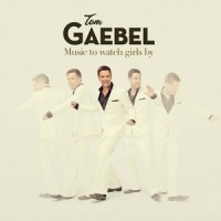 Purchase Tom Gaebel - Music To Watch Girls By