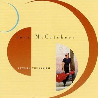 Purchase John Mccutcheon - Between The Eclipse