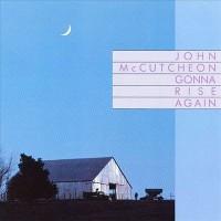 Purchase John Mccutcheon - Gonna Rise Again