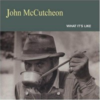 Purchase John Mccutcheon - What It's Like