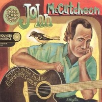 Purchase John Mccutcheon - Supper's On The Table - Everybody Come In