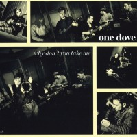 Purchase One Dove - Why Don't You Take Me
