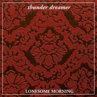 Purchase Thunder Dreamer - Lonesome Morning