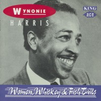 Purchase Wynonie Harris - Women, Whiskey & Fish Tails