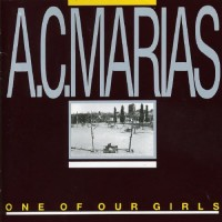 Purchase A.C. Marias - One Of Our Girls (Has Gone Missing)
