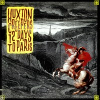 Purchase Huxton Creepers - 12 Days To Paris (Reissued 2011) CD1