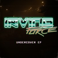 Purchase Irving Force - Undercover (EP)