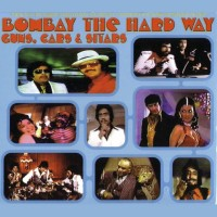 Purchase Kalyanji-Anandji - Bombay The Hard Way - Guns, Cars & Sitars