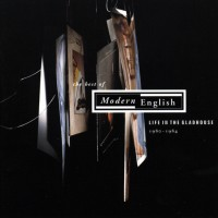 Purchase Modern English - The Best Of Modern English: Life In The Gladhouse 1980-1984