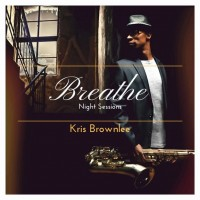 Purchase Kris Brownlee - Breathe: Night Sessions