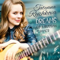 Purchase Tatyana Ryzhkova - Dreams Of A Russian Summer