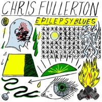 Purchase Chris Fullerton - Epilepsy Blues