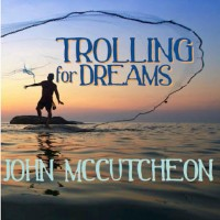 Purchase John Mccutcheon - Trolling For Dreams