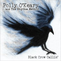 Purchase Polly O'keary & The Rhythm Method - Black Crow Callin'