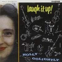 Purchase Holly Golightly - Laugh It Up!