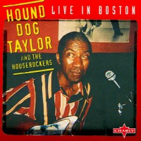 Purchase Hound Dog Taylor - Live In Boston
