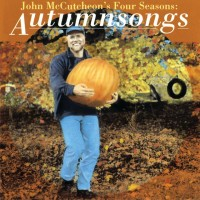 Purchase John Mccutcheon - John Mccutcheon's Four Seasons: Autumnsongs