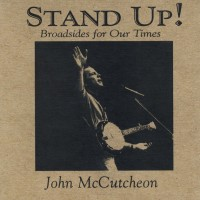 Purchase John Mccutcheon - Stand Up! Broadsides For Our Times