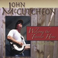Purchase John Mccutcheon - Welcome The Traveler Home: The Winfield Songs