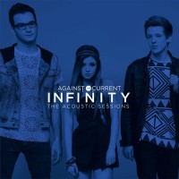 Purchase Against The Current - Infinity (The Acoustic Sessions) (EP)