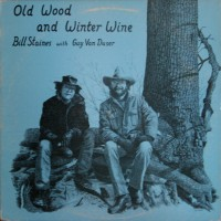 Purchase Bill Staines - Old Wood And Winter Wine (Vinyl)