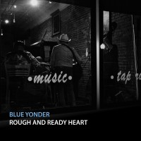 Purchase Blue Yonder - Rough And Ready Heart
