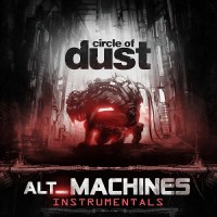 Purchase Circle Of Dust - Alt_Machines (Instrumentals)