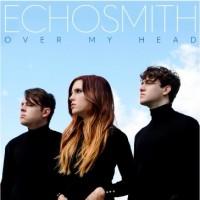 Purchase Echosmith - Over My Head (CDS)