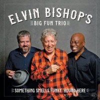 Purchase Elvin Bishop's Big Fun Trio - Something Smells Funky 'round Here