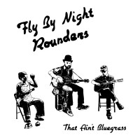 Purchase Fly By Night Rounders - That Ain't Bluegrass