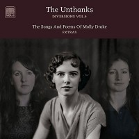 Purchase The Unthanks - Diversions Vol. 4 - The Songs And Poems Of Molly Drake - Extras