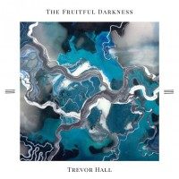 Purchase Trevor Hall - The Fruitful Darkness