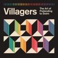 Buy Villagers - The Art Of Pretending To Swim Mp3 Download