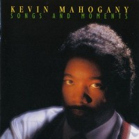 Purchase Kevin Mahogany - Songs And Moments