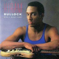 Purchase Hiram Bullock - Give It What U Got