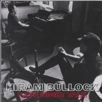 Purchase Hiram Bullock - Late Night Talk