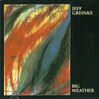 Purchase Jeff Greinke - Big Weather