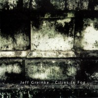 Purchase Jeff Greinke - Cities In Fog (Remastered 1998) CD2