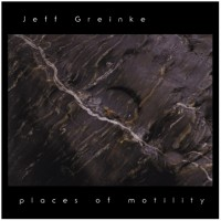 Purchase Jeff Greinke - Places Of Motility (Vinyl)