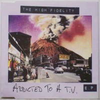 Purchase The High Fidelity - Addicted To A TV (EP)