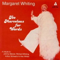 Purchase Margaret Whiting - Too Marvelous For Words (Reissued 1995)