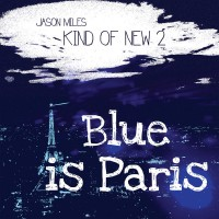 Purchase Jason Miles - Kind Of New 2: Blue Is Paris