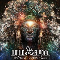 Purchase Liquid Bloom - Regen Lucid Remixes