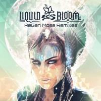 Purchase Liquid Bloom - Regen Mose Remixes
