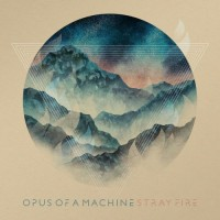 Purchase Opus Of A Machine - Stray Fire