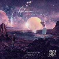 Purchase Sabrina Carpenter & Jonas Blue - Alien (Dark Heart Remix)
