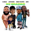 Buy DJ Khaled - No Brainer (Feat. Justin Bieber, Chance The Rapper & Quavo) (CDS) Mp3 Download