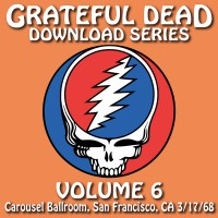 Purchase The Grateful Dead - Download Series Vol. 6: 1968-03-17 Carousel Ballroom, San Francisco, Ca