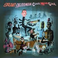 Purchase Grant Geissman - Cool Man Cool
